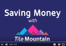 Saving money with Tile Mountain